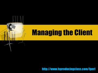 Managing the Client