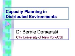Capacity Planning in Distributed Environments
