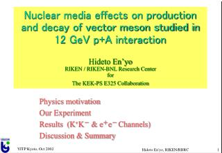 Physics motivation Our Experiment  Results  (K + K - & e + e -  Channels)  Discussion & Summary