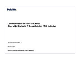 Commonwealth of Massachusetts  Statewide Strategic IT Consolidation (ITC) Initiative
