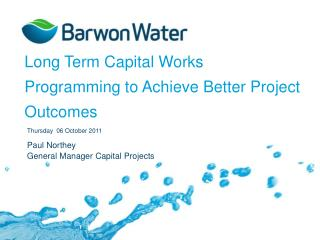 Long Term Capital Works Programming to Achieve Better Project Outcomes