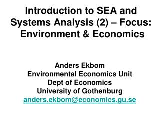 Introduction to SEA and Systems Analysis (2) – Focus:  Environment & Economics