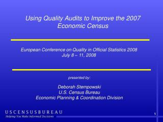 European Conference on Quality in Official Statistics 2008 July 8 – 11, 2008