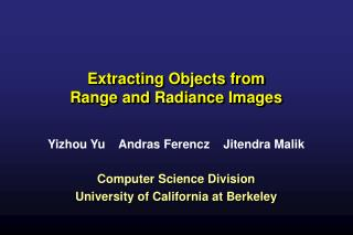 Extracting Objects from  Range and Radiance Images