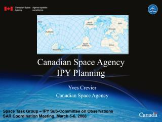 Canadian Space Agency  IPY Planning