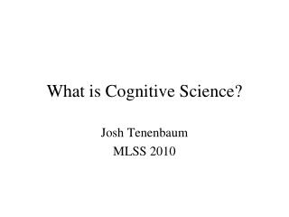 What is Cognitive Science?