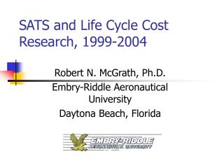 SATS and Life Cycle Cost  Research, 1999-2004