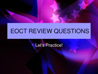 EOCT REVIEW QUESTIONS