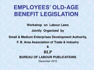 EMPLOYEES' OLD-AGE BENEFIT LEGISLATION
