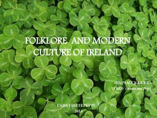 FOLKLORE  AND MODERN CULTURE OF IRELAND