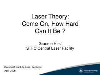 Laser Theory: Come On, How Hard Can It Be ?