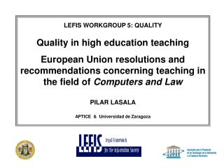 LEFIS  WORKGROUP 5 :  QUALITY Quality in high education teaching