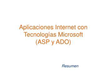 Aplicaciones Internet con Tecnologías Microsoft (ASP y ADO)