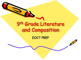 9 th  Grade Literature and Composition