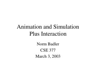 Animation and Simulation Plus Interaction