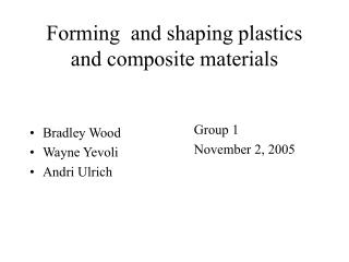 Forming  and shaping plastics and composite materials