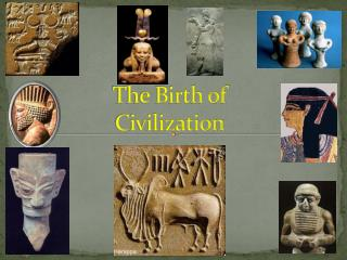 The Birth of Civilization