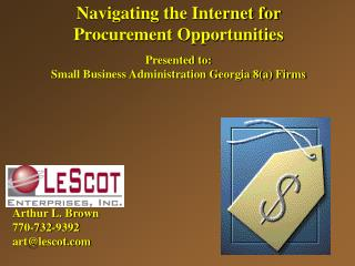 Navigating the Internet for Procurement Opportunities Presented to: