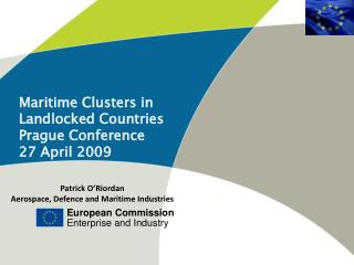 Maritime Clusters in  Landlocked Countries Prague Conference 27 April 2009