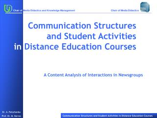Communication Structures and Student Activities  in  Distance Education Courses