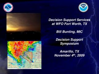 Decision Support Services at WFO Fort Worth, TX Bill Bunting, MIC Decision Support Symposium