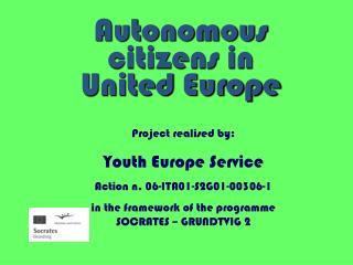 Autonomous citizens in United Europe