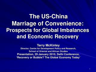 The US-China  Marriage of Convenience:  Prospects for Global Imbalances and Economic Recovery