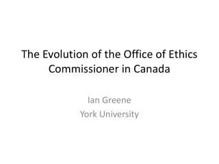The Evolution of the Office of Ethics Commissioner in Canada
