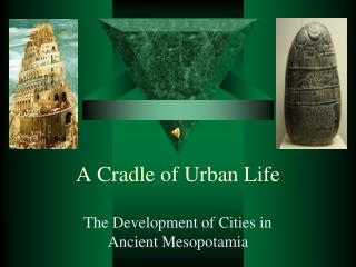 A Cradle of Urban Life
