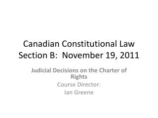 Canadian Constitutional Law Section B:  November 19, 2011
