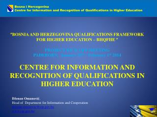  BOSNIA AND HERZEGOVINA QUALIFICATIONS FRAMEWORK FOR HIGHER EDUCATION – BHQFHE  