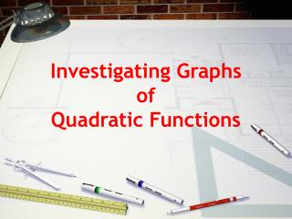 Investigating Graphs  of  Quadratic Functions