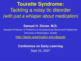 Tourette Syndrome: Tackling a noisy tic disorder (with just a whisper about medication)