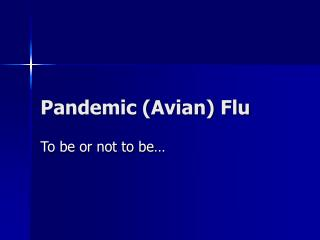 Pandemic (Avian) Flu