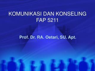 KOMUNIKASI DAN KONSELING FAP 5211