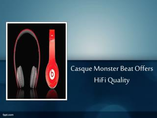 Casque Monster Beat Offers HiFi Quality