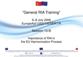 """ General RIA Training "" 6–8  July 2009 EuropeAid/125317/D/SER/TR Session 10-B"