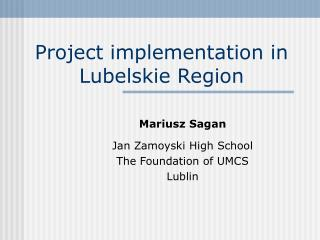 Project implementation in Lubelskie Region