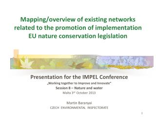 "Presentation for the IMPEL Conference ""Working together to Improve and Innovate"""