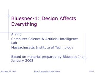 Bluespec-1: Design Affects Everything Arvind  Computer Science & Artificial Intelligence Lab