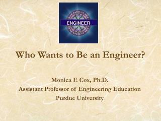 Who Wants to Be an Engineer?