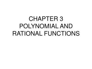 CHAPTER 3 POLYNOMIAL AND RATIONAL FUNCTIONS