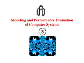 Modeling and Performance Evaluation of Computer Systems