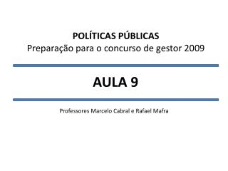 POLÍTICAS PÚBLICAS Preparação para o concurso de gestor 2009