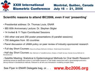 Scientific reasons to attend IBC2006, even if not  ' presenting '