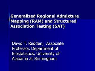 Generalized Regional Admixture Mapping (RAM) and Structured Association Testing (SAT)