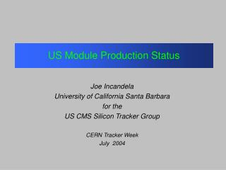 US Module Production Status