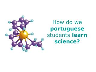 How do we  portuguese  students  learn science?