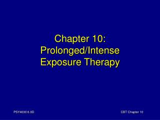 Chapter 10: Prolonged/Intense Exposure Therapy