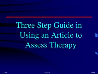 Three Step Guide in Using an Article to Assess Therapy